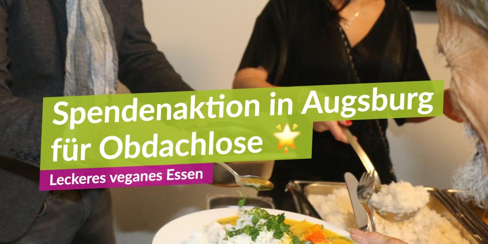 Spendenaktion: veganes Bio-Essen für Obdachlose in Augsburg