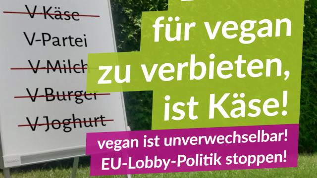Vegan-Bashing: Stoppt den EU-Irrsinn!